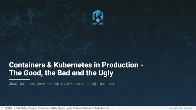 Containers & Kubernetes in Production - The Good, the Bad and the Ugly