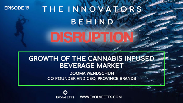 The Innovators Behind Disruption Podcast, Episode 19: Cannabis Infused Beverages