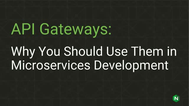 API Gateways: Why You Should Use Them in Microservices Development