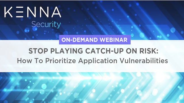 Stop Playing Catch-Up on Risk: How To Prioritize and Address App Vulnerabilities