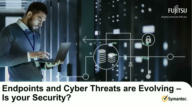 Endpoints and Cyber Threats are Evolving – Is your Security?