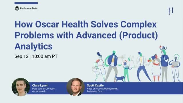 How Oscar Health Solves Complex Problems with Advanced (Product) Analytics