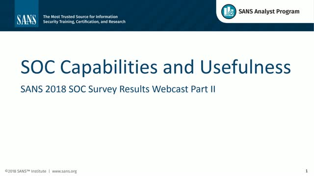SOC Capabilities & Usefulness: SANS 2018 SOC Survey Results Pt 2