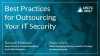 To Outsource, or Not To Outsource: Best Practices for IT Security