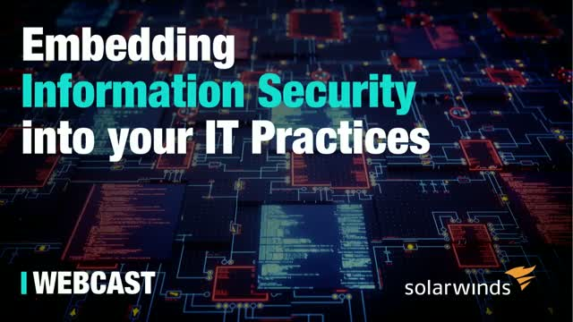 Embedding Information Security into Your IT Practices