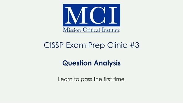 CISSP Exam Prep Clinic #3: How to pass your CISSP the 1st Time Question Analysis
