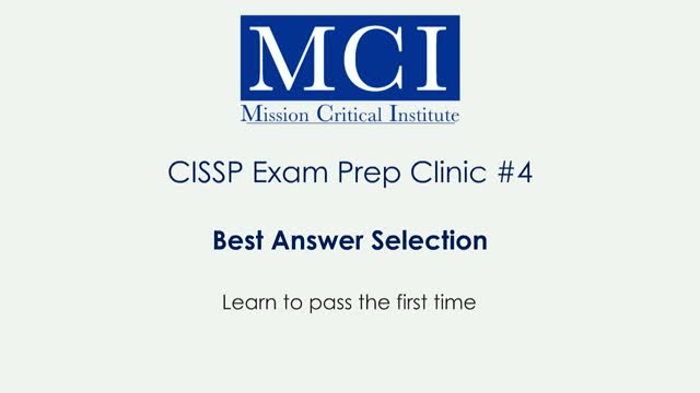 CISSP Exam Prep Clinic #4: Pass the CISSP the 1st Time - Best Answer Selection