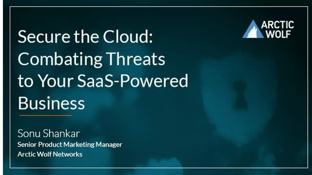 Secure the Cloud: Combat the Top Threats to Your SaaS Applications