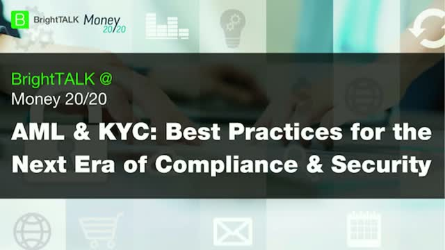 AML and KYC: Best Practices for the Next Era of Compliance and Security