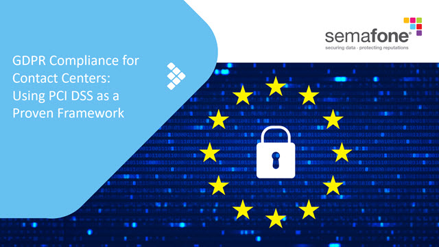 GDPR Compliance for Contact Centers: Using PCI DSS as a Proven Framework