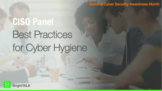 CISO Panel - Best Practices for Cyber Hygiene [NCSAM]