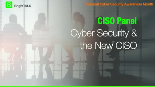 CISO Panel - Cybersecurity and the New CISO