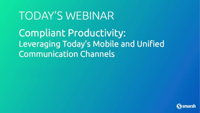 Compliant Productivity: Leveraging Today's Mobile and UC Channels