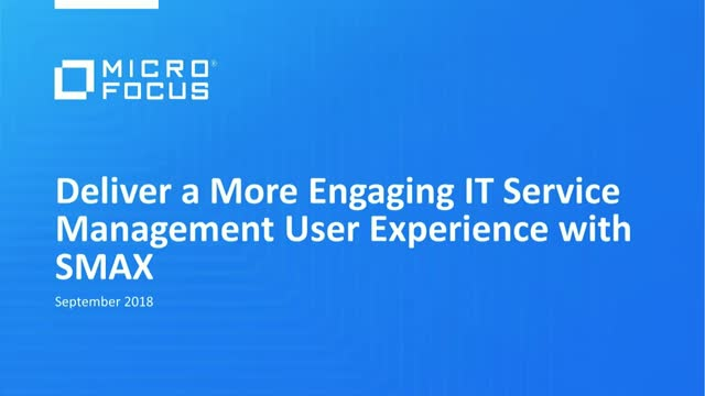 Deliver a More Engaging IT Service Management User Experience with SMAX