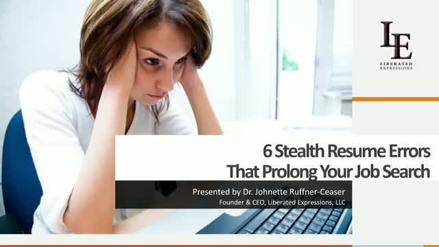 6 Stealth Resume Errors That Prolong Your Job Search