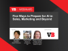 Five Ways to Prepare for AI in Sales, Marketing and Beyond