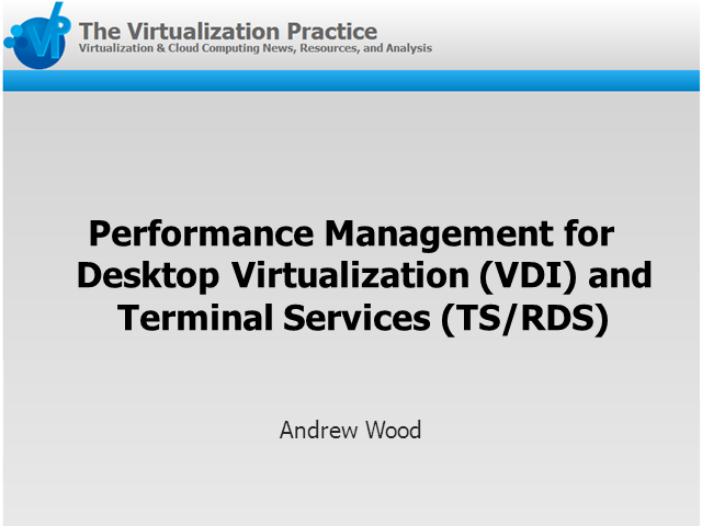 Performance Management for Desktop Virtualization and Terminal Services
