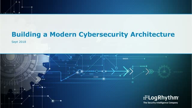 Building a Cybersecurity Architecture to Combat Today's Risks