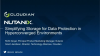 Simplifying Storage for Data Protection in Hyperconverged Environments