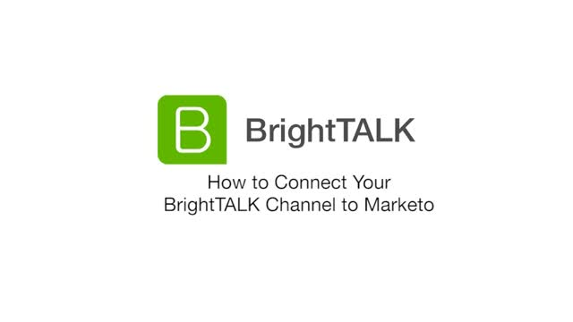How to Connect Your BrightTALK Channel to Marketo