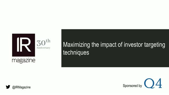 IR Magazine Webinar – Maximizing the impact of investor targeting techniques