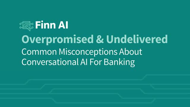 Overpromised & Underdelivered: Common Misconceptions About AI for Banking
