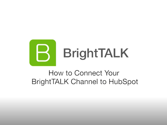 How to Connect Your BrightTALK Channel to HubSpot