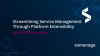 Streamlining Service Management Through Platform Extensibility