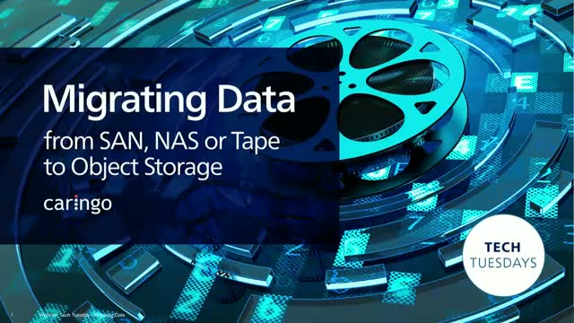 Migrating Data from SAN, NAS or Tape to Object Storage