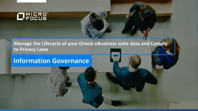Manage Oracle e-Biz Suite Cost & Growth with Micro Focus Structured Data Manager