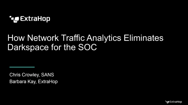 How Network Traffic Analytics Eliminates Darkspace for the SOC