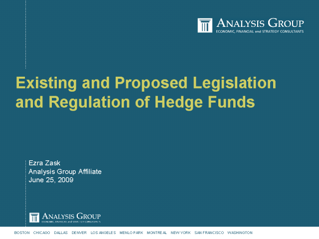 Existing and Proposed Legislation and Regulation of Hedge Funds