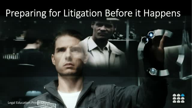 Preparing for Litigation Before it Happens