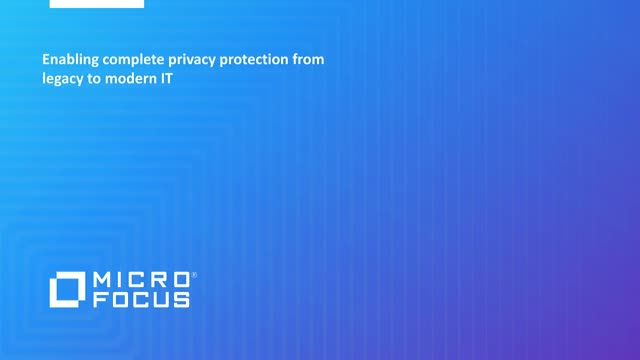Live Webinar: Enabling complete privacy protection from legacy to modern IT