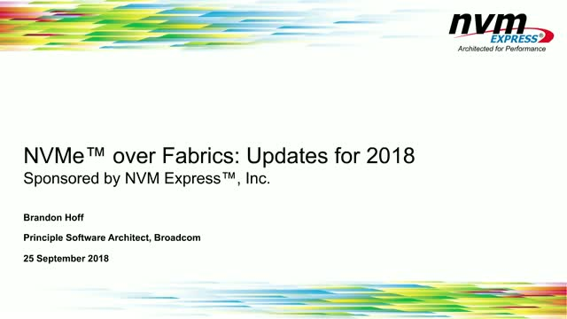NVMe™ over Fabrics: Updates for 2018