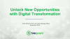 Unlock New Opportunities with Digital Transformation