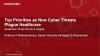 Top Priorities as New Cyber Threats Plague Healthcare