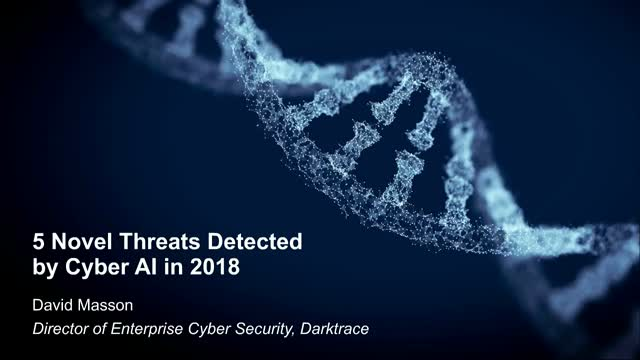 5 Novel Threats Detected by Cyber AI in 2018