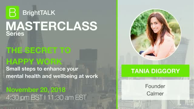 BrightTALK Masterclass Series: The Secret to Happy Work