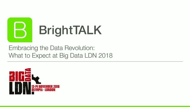 Embracing the Data Revolution - What to Expect at Big Data LDN 2018