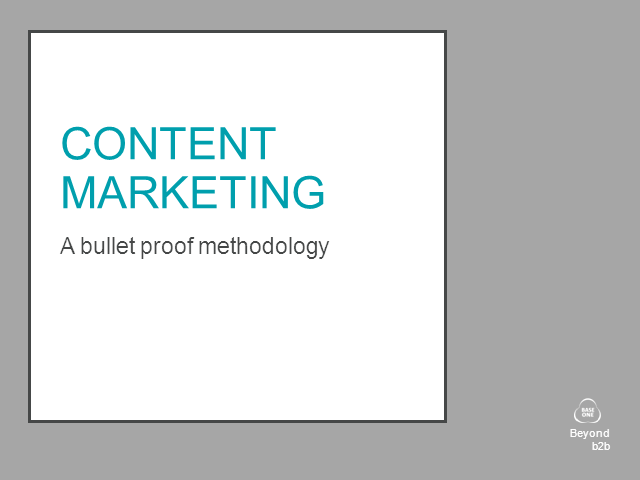 A Bullet-Proof Methodology: Content Marketing in 5 Straightforward Steps