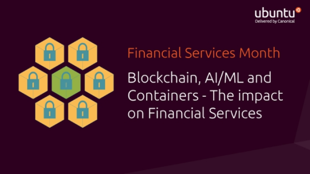 Blockchain, AI/ML and Containers - The impact on Financial Services