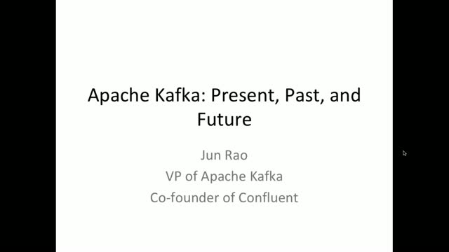 Apache Kafka: Past, Present and Future