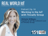 Real World IoT Podcast | Ep. 18 | ft Trevally Group | Working in the IoT