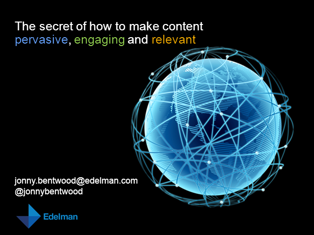 The Secret of How to Make Content Pervasive, Engaging and Relevant