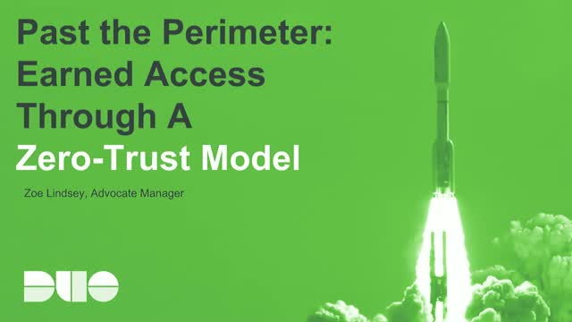 Past the Perimeter: Earned Access Through A Zero-Trust Model