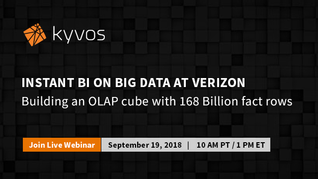 Instant BI on Big Data at Verizon: Building an OLAP cube with 168B fact rows