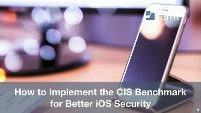 How to Implement the CIS Benchmark for Better iOS Security