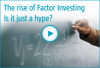 The rise of Factor Investing - is it just a hype?