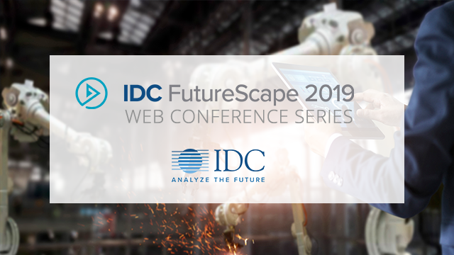 IDC FutureScape: Worldwide Smart Manufacturing 2019 Predictions